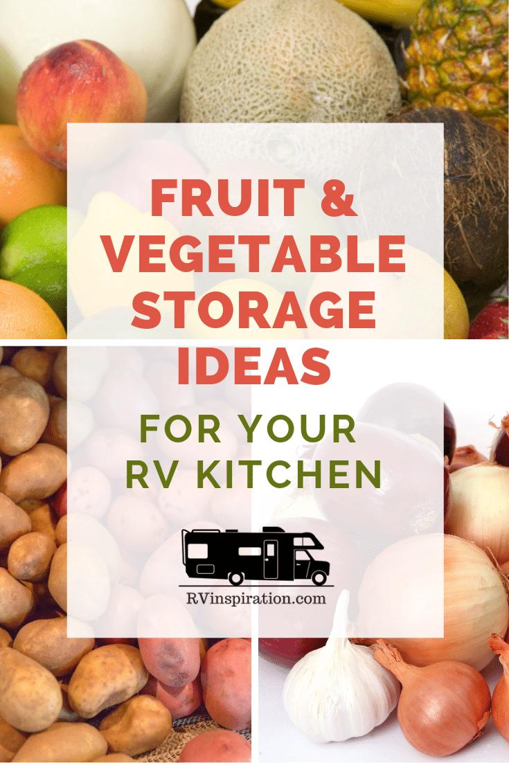 Space saving ideas for storing fruit and vegetables in your RV kitchen #RVstorage #RVorganization #RVhacks #RVtips