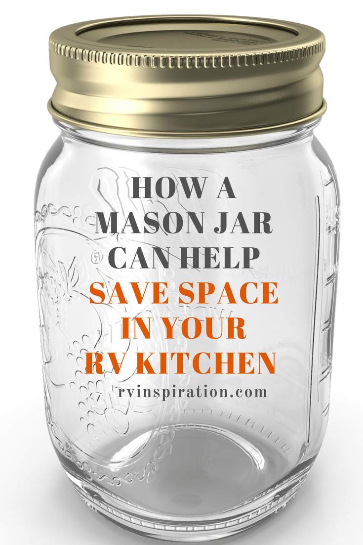 Clever ideas for saving space in your RV kitchen by replacing several common items with a handy mason jar. #camper #organize #masonjar #RVlife