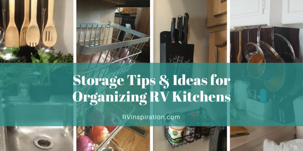 Ideas, tips, and tricks for organizing an RV Kitchen