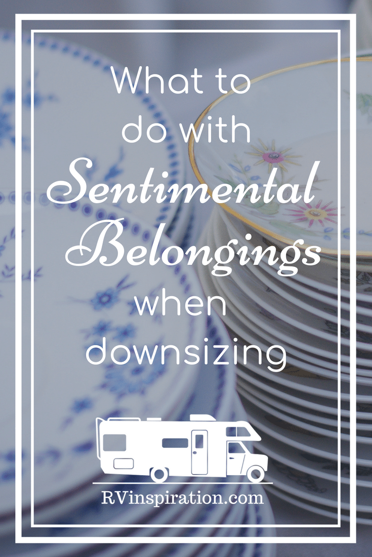 Ideas for repurposing and letting go of cherished sentimental belongings when downsizing to live in an #RV or small apartment