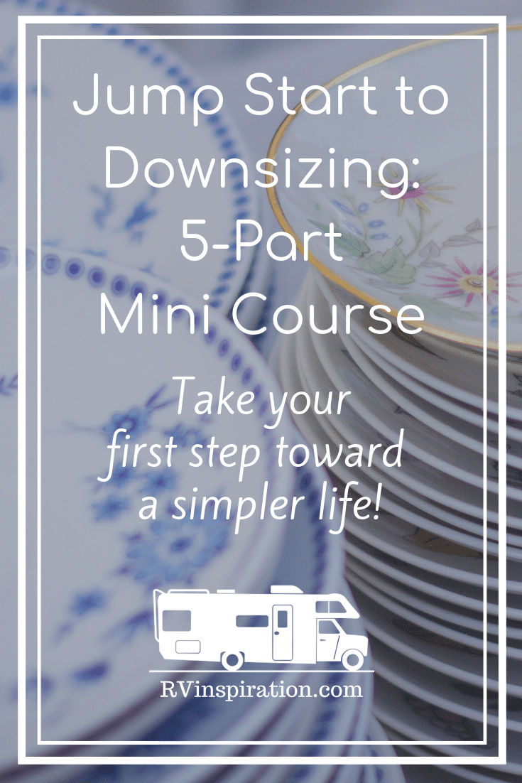 Get started downsizing and decluttering with this FREE 5-part mini course from rvinspiration.com.