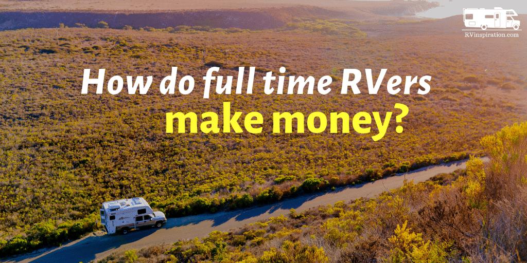 How to make money full time RVing
