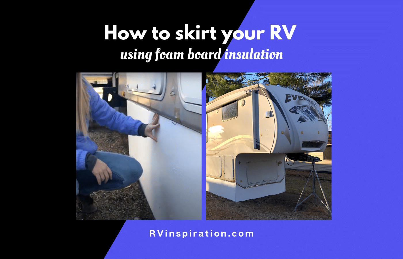 How to skirt a trailer for winter using foam board