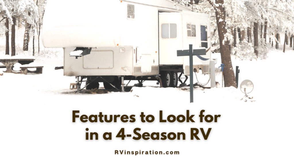 Four-season features to look for when buying an RV to use in extreme cold