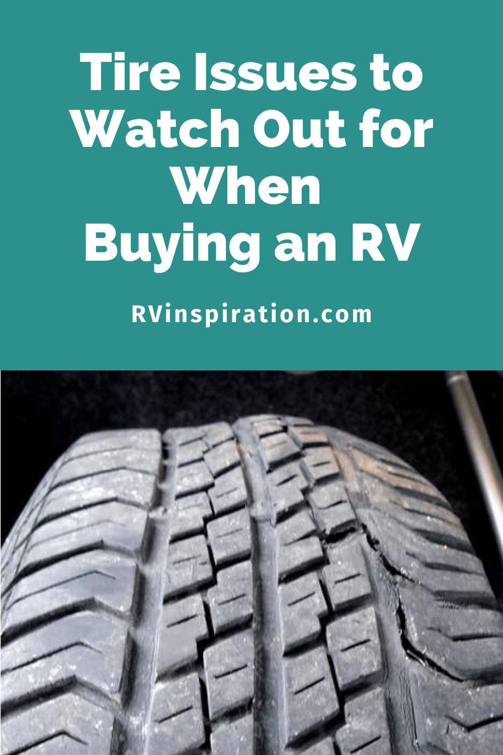 How to identify dry rot and other signs of tire wear during an inspection when buying an RV | RVinspiration.com